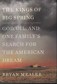 image of Kings Of Big Spring God, Oil, and One Family's Search for the American  Dream