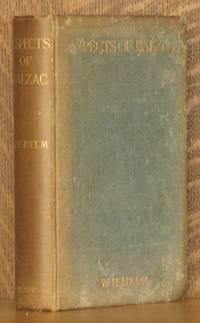 ASPECTS OF BALZAC by W. H. Helm - Hardcover - 1905 - from Andre Strong Bookseller (SKU: 16878)