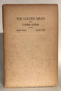 The Golden Mean and Other Poems. by  Allen and Ridley Wills Tate - Paperback - Signed First Edition - 1923 - from Thomas Dorn ABAA and Biblio.com