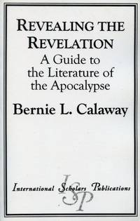 Revealing the Revelation: A Guide to the Literature of the Apocalypse