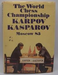 image of The World Chess Championship Moscow 85: Karpov and Kasparov