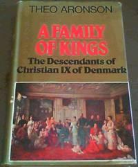 image of A Family of Kings : The Descendants on Christian IX on Denmark