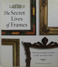 image of The Secret Lives of Frames: One Hundred Years of Art and Artistry