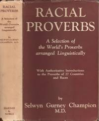 Racial Proverbs: A Selection of the World's Proverbs arranged Linguistically