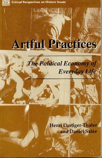 Artful Practices: The Political Economy of Everyday Life