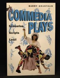 image of Commedia Plays; Scenarios; Scripts; Lazzi; Eight Original Plays Based on the Different Periods and Styles of the Commedia Dell'Arte for Performance, Workshop and Training
