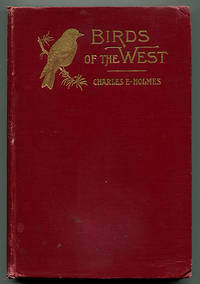 Birds of the West: An Account of the Lives and Labors of Our Feathered Friends