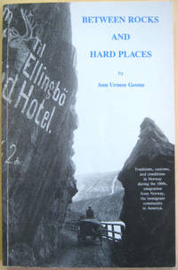 Between Rocks and Hard Places: Traditions, Customs and Conditions in Norway During the 1800s,...