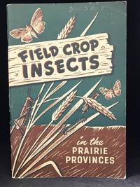 Field Crop Insects in the Prairie Provinces. Bulletin No. 5