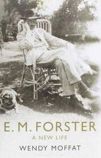 E. M. Forster: A New Life