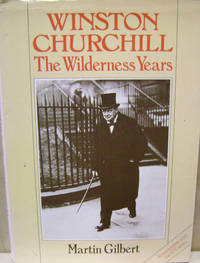 Winston Churchill:  The Wilderness Years by  Martin Gilbert - First Edition - 1981 - from Old Saratoga Books (SKU: 37214)