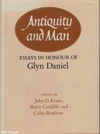Antiquity and Man: Essays in Honour of Glyn Daniel