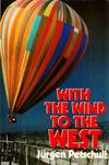 With the Wind to the West: The Great Balloon Escape