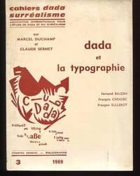 Volume #3. Sur Marcel Duchamp et Claude Sernet. Dada et la Typographie.