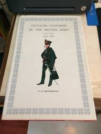 image of Infantry Uniforms of the British Army, 1790-1850 (Second Series)