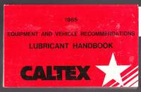 image of Caltex Equipment and Vehicle Recommendations Lubricant Handbook 1985