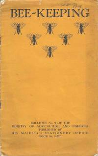 Bee-keeping.  Bulletin Number 9 of the Ministry of Agriculture and Fisheries