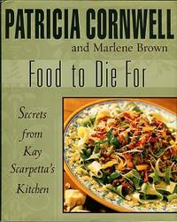 image of Food To Die For: Secrets From Kay Scarpetta's Kitchen