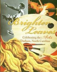 Brighter Leaves: Celebrating The Arts In Durham, North Carolina