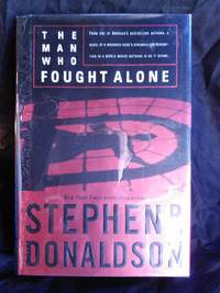 The Man Who Fought Alone by Stephen R. Donaldson - First Edition - 2001 - from Mutiny Information Cafe (SKU: 126421)