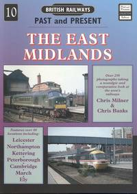 The East Midlands (British Railways Past & Present)