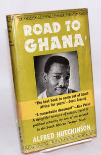 Road to Ghana: a delightful mix of escape, travel & political actuality by one of the accused in the South African Treason Trials