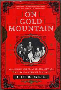 On Gold Mountain: the One-Hundred-Year Odyssey Of A Chinese-American Family