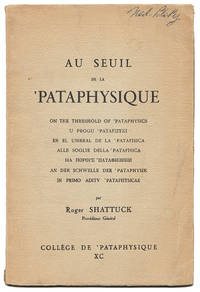 AU SEUIL DE LA 'PATAPHYSIQUE : ON THE THRESHOLD OF 'PATAPHYSICS . . . [with:] WHAT IS THE COLLEGE OF 'PATAPHYSICS? [broadside caption title]