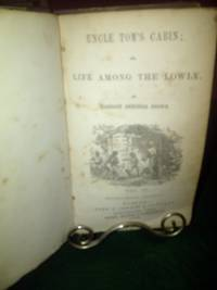 Uncle Tom's Cabin or Life Among the Lowly (volume 2 only- of 2 Volume set)