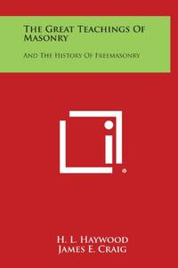 image of The Great Teachings of Masonry: And the History of Freemasonry