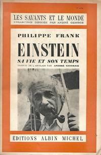 Einstein, sa vie et son temps, traduit de l'anglais par André George