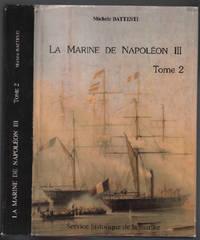 La marine de napoléon III ( tome 2) : une politique navale