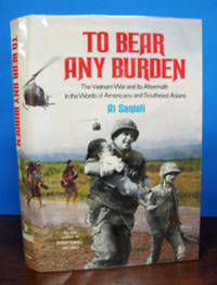 image of To BEAR ANY BURDEN.  The Vietnam War and Its Aftermath in the Words of Americans and Southeast Asians
