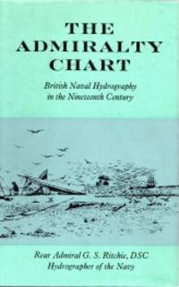 THE ADMIRALTY CHART; British naval hydrography in the nineteenth Century