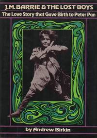 J.M. BARRIE AND THE LOST BOYS: The Love Story that Gave Birth to Peter Pan