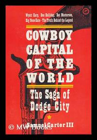 image of Cowboy Capital of the World; the Saga of Dodge City