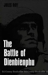 The Battle of Dienbienphu by  Jules Roy - First Edition - 1965 - from Ed Conroy Bookseller (SKU: CONROY258902I)