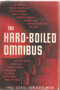 The Hard-Boiled Omnibus. Early Stories From Black Mask [Raymond Chandler's personal copy]