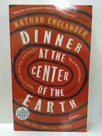 Dinner at the Center of the Earth: A Novel (Random House Large Print)
