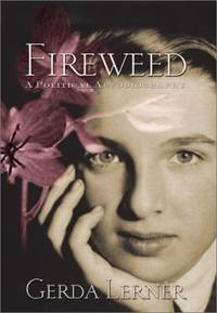 Fireweed : A Political Autobiography