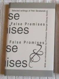 False Premises, False Promises: Selected Writings of Peter Skrabanek