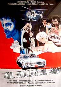 Mil millas al sur. Con Hugo Stiglitz, Mário Almada, Fernando Casanova, Carlos East. (Cartel de la película)