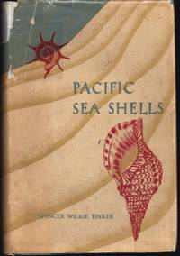 Pacific Sea Shells - A Handbook Of Common Marine Molluscs Of Hawaii And The South Seas by  Spencer Wilkie Tinker - Hardcover - 1958 - from Granada Bookstore  (Member IOBA) (SKU: 026981)