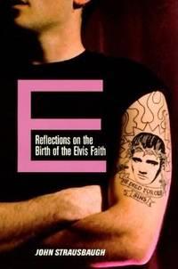 E : Reflections on the Birth of the Elvis Faith