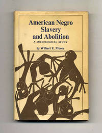 image of American Negro Slavery and Abolition: a Sociological Study  - 1st Printing
