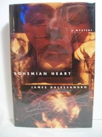 Bohemian Heart by  James Dalessandro - Signed First Edition - 1993-09-01 - from The Book Scouts (SKU: sku520001207)