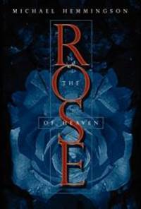 The Rose of Heaven by Michael Hemmingson - 2004-06-16