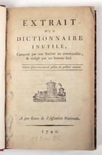 Extrait d'un dictionnaire inutile, composé par une Société en commandite et rédigé par un homme seul.