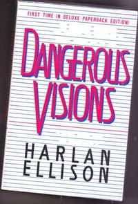 Dangerous Visions - Lordy Randy My Son, Shall the Dust Praise Thee?, Riders of the Purple Wage, Encounter with a Hick, Judas, Carcinoma Angels, The Happy Breed, The Night That All Time Broke Out, Faith of Our Fathers, The Jigsaw Man, Gonna Roll the Bones+