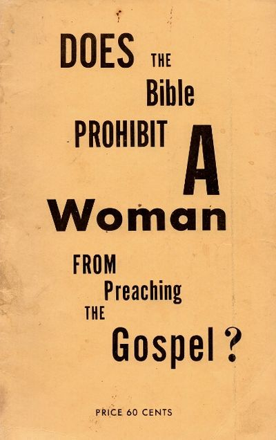 abaa does the bible prohibit a woman from preaching the gospel by